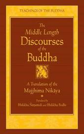 The Middle Length Sayings by Bodhi Bhikkhu
