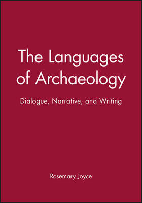The Languages of Archaeology by Rosemary Joyce
