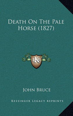 Death on the Pale Horse (1827) by John Bruce