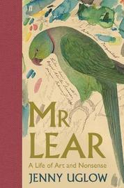 Mr Lear by Jenny Uglow