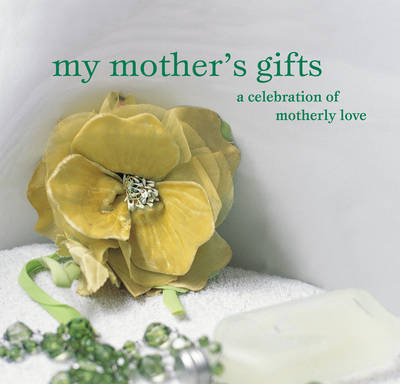My Mother's Gifts by Hbk