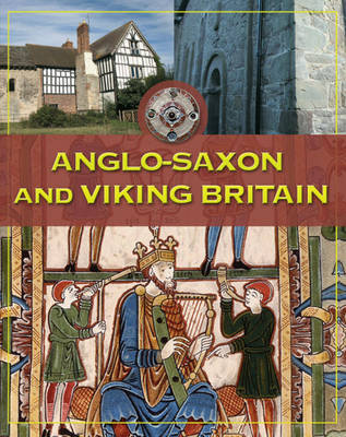 Life In Britain: Anglo-Saxon and Viking Britain by Fiona MacDonald