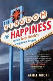 The Kingdom of Happiness by Aimee Groth