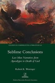 Sublime Conclusions by Robert K. Weninger