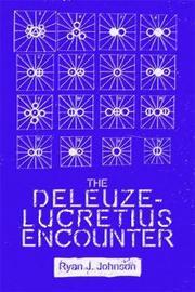 The Deleuze-Lucretius Encounter by Ryan J Johnson