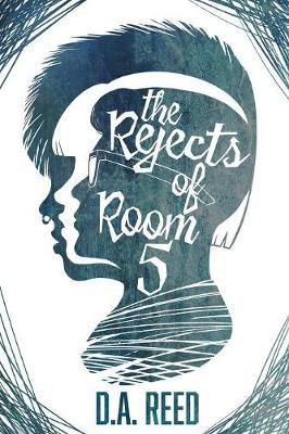 The Rejects of Room 5 by D.A. REED
