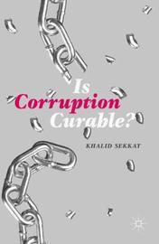 Is Corruption Curable? by Khalid Sekkat