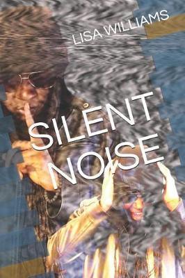 Silent Noise by Lisa Williams