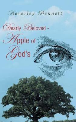 Dearly Beloved - Apple of God's Eye by Beverley Bennett