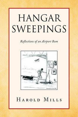 Hangar Sweepings by Harold Mills