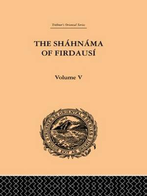 The Shahnama of Firdausi: Volume V by Arthur George Warner image
