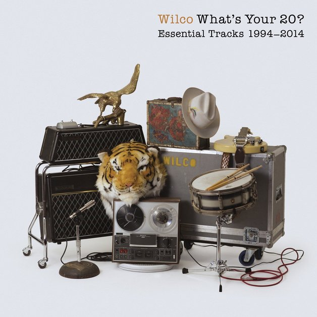 What's Your 20? Essential Tracks 1994–2014 by Wilco