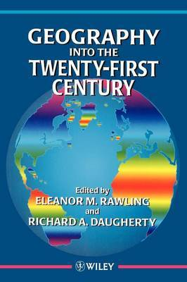 Geography into the Twenty-First Century by Richard A. Daugherty