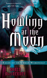 Howling at the Moon: Tales of an Urban Werewolf by Karen Macinerney image