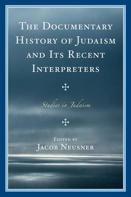 The Documentary History of Judaism and Its Recent Interpreters image