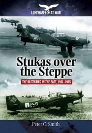 Stukas Over the Steppe by Peter C. Smith