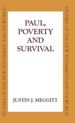 Paul, Poverty and Survival by Justin J. Meggitt
