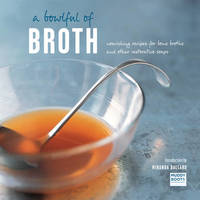 A Bowlful of Broth by Ryland Peters & Small