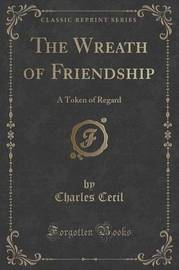 The Wreath of Friendship by Charles Cecil