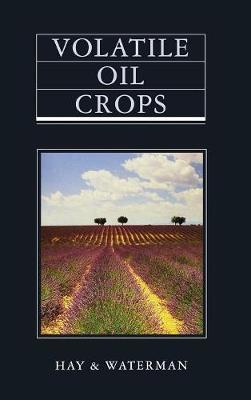 Volatile Oil Crops by Robert K M Hay image