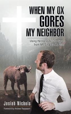 When My Ox Gores My Neighbor by Josiah Nichols