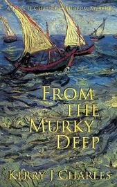 From the Murky Deep by Kerry J Charles