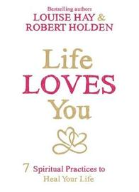Life Loves You by Robert Holden image