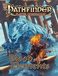Pathfinder Player Companionx: Blood of the Elements by Paizo Staff
