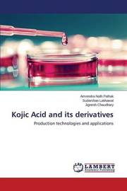Kojic Acid and Its Derivatives by Pathak Amrendra Nath