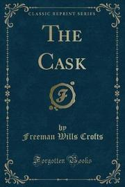 The Cask (Classic Reprint) by Freeman Wills Crofts image
