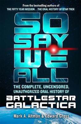 So Say We All by Edward Gross