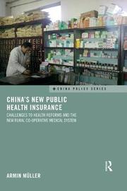 China's New Public Health Insurance by Armin Muller