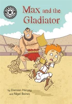 Reading Champion: Max and the Gladiator by Damian Harvey image