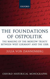 The Foundations of Ostpolitik by Julia Von Dannenberg image