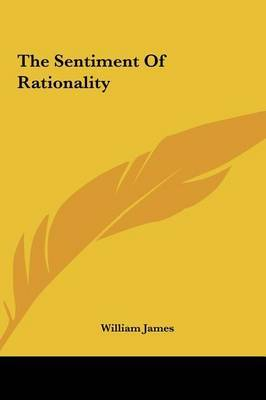 The Sentiment of Rationality by William James image