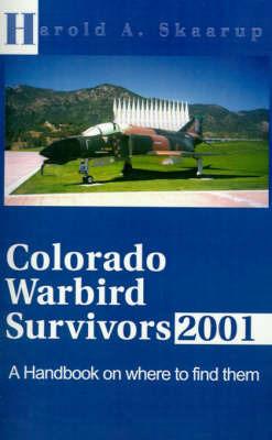 Colorado Warbird Survivors 2001 by Harold A Skaarup