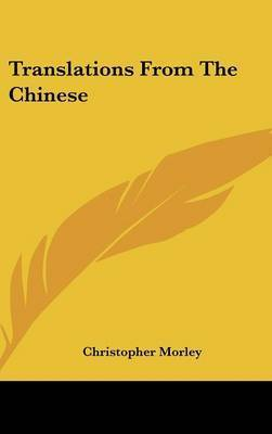 Translations from the Chinese by Christopher Morley