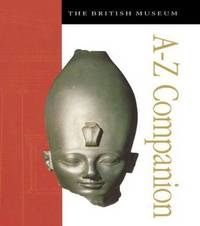 The British Museum A-Z Companion by Marjorie L. Caygill