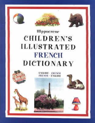 Children's Illustrated French Dictionary: French-English/English-French image