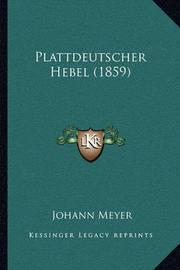 Plattdeutscher Hebel (1859) by Johann Meyer