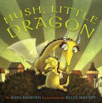 Hush, Little Dragon by Boni Ashburn image