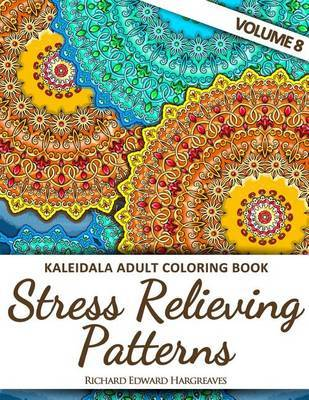 Kaleidala Adult Coloring Book - Stress Relieving Patterns - V8 by Richard Edward Hargreaves