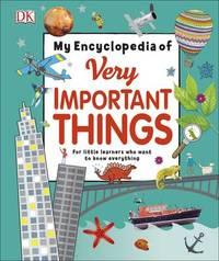 My Encyclopedia of Very Important Things by DK