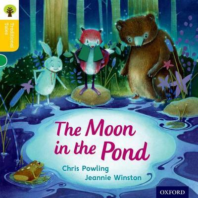 Oxford Reading Tree Traditional Tales: Level 5: The Moon in the Pond by Chris Powling