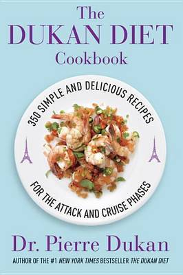 The Dukan Diet Cookbook: The Essential Companion to the Dukan Diet by Pierre Dukan