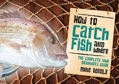 How to Catch Fish and Where by Mike Rendle image