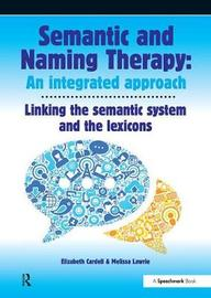 Semantic & Naming Therapy: An Integrated Approach by Elizabeth Cardell
