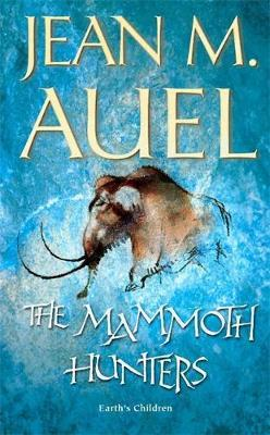 The Mammoth Hunters (Earth's Children #3) by Jean M Auel image