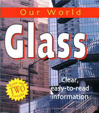 Our World: Glass by Sarah Levete image