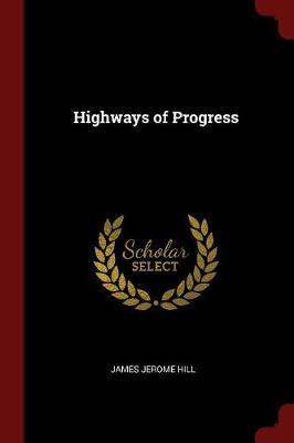 Highways of Progress by James Jerome Hill image